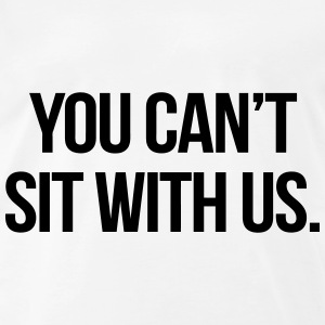 you-can-t-sit-with-us-t-shirts-men-s-premium-t-shirt